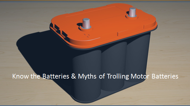 Myths of Trolling Motor Batteries