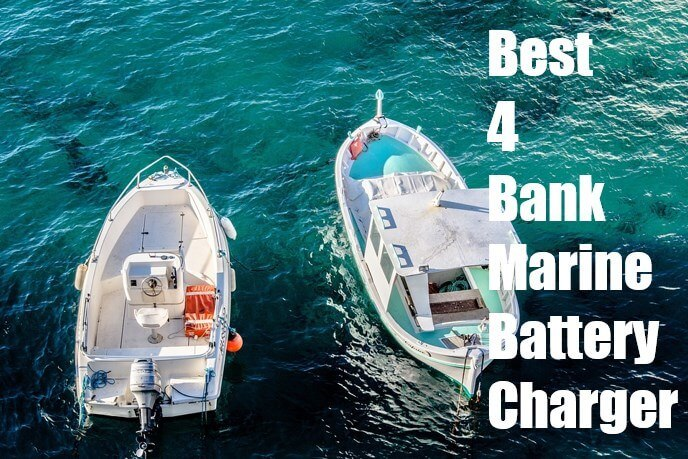 Best 4 Bank Marine Battery Charger