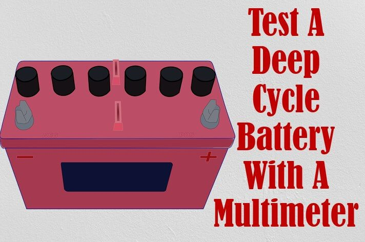 how to test a deep cycle battery with a multimeter
